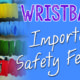 Wristbands | A Safety Feature